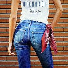ofenbach be mine gratuit