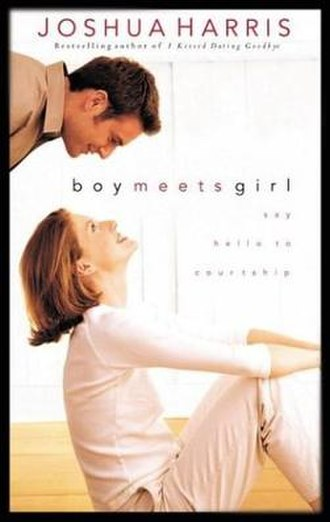 Boy Meets Girl: Say Hello to Courtship - Image: Boy Meets Girl by Joshua Harris