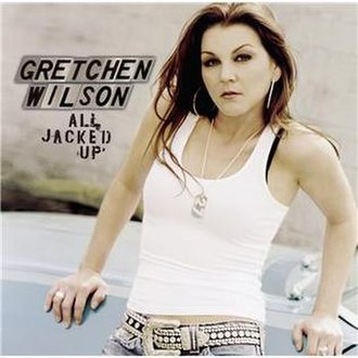 All Jacked Up (song) - Image: Gretchen Wilson All Jacked Up cover