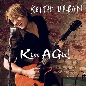 Kiss a Girl - Image: Keith Urban Kiss a Girl
