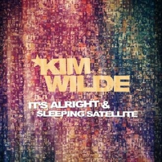 It's Alright (East 17 song) - Image: Kim Wilde It's Alright & Sleeping Satellite