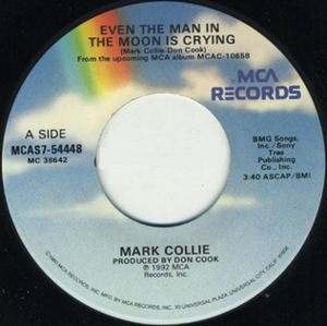 Even the Man in the Moon Is Cryin' - Image: Mark Collie Even the Man single cover