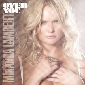 Over You (Miranda Lambert song) - Image: Miranda Over You