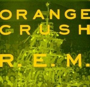 Orange Crush (song) - Image: R.E.M. Orange Crush