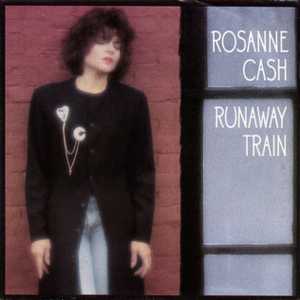 Runaway Train (Rosanne Cash song) - Image: Rosanne Cash Runaway Train