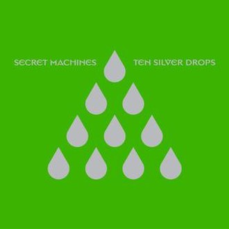 Ten Silver Drops - Image: Secret Machines Ten Silver Drops