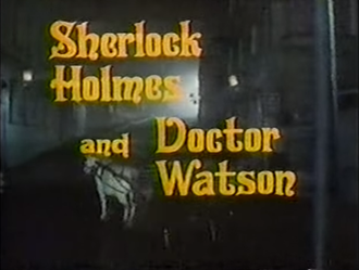Sherlock Holmes and Doctor Watson - Title Card of the opening of the series