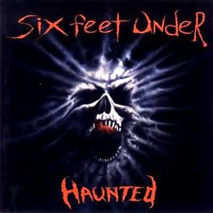 Haunted (Six Feet Under album) - Image: Sixfeetunder Haunted