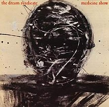 The Dream Syndicate - Medicine Show.jpg
