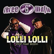 Three 6 Mafia - Lolli Lolli (Pop That Body).jpg