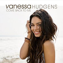 Vanessa Hudgens - Come Back to Me.jpg