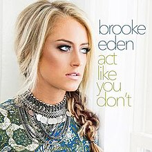 Brooke Eden - Act Like You Don't (single cover).jpg