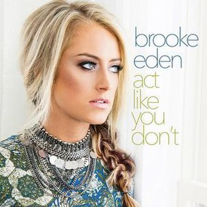 Act Like You Don't - Image: Brooke Eden Act Like You Don't (single cover)