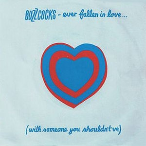 Ever Fallen in Love (With Someone You Shouldn't've) - Image: Buzzcocks Ever Fallen In Love Single Cover