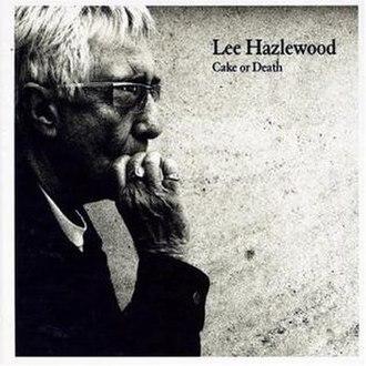 Cake or Death (Lee Hazlewood album) - Image: Cake or Death