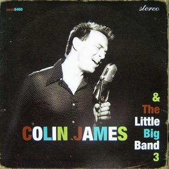 Colin James & The Little Big Band 3 - Image: Colin James Little Big Band 3