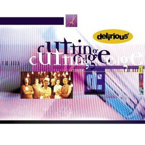 Cutting Edge (recordings) - Image: Delirious cutting US