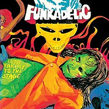 Funkadelic - Let's Take It to the Stage.jpg