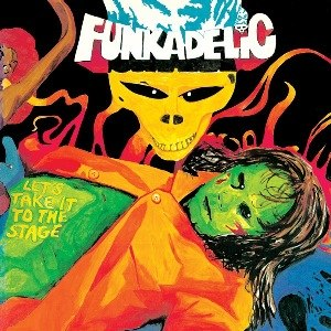 Let's Take It to the Stage - Image: Funkadelic Let's Take It to the Stage