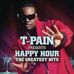 T-Pain Presents Happy Hour: The Greatest Hits - Image: Happy Hour The Greatest Hits