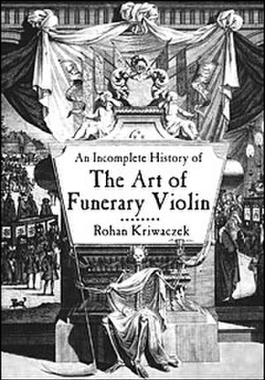 An Incomplete History of the Art of Funerary Violin - Image: Incomplete history of funerary violin cover
