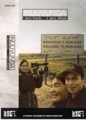 Inuuvunga: I Am Inuk, I Am Alive