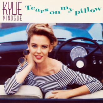 Tears on My Pillow - Image: Kylie Minogue Tears on My Pillow