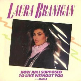 How Am I Supposed to Live Without You - Image: Laura Branigan How Am I Supposed