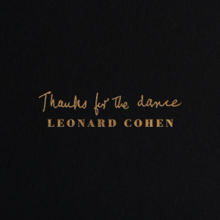 [Image: 220px-Leonard_Cohen_-_Thanks_for_the_Dance.png]