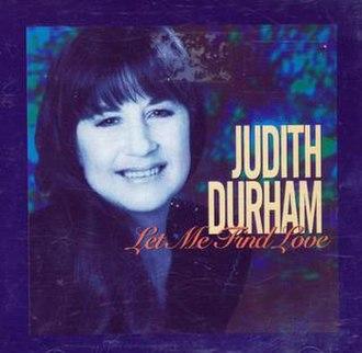 Let Me Find Love - Image: Let Me Find Love by Judith Durham