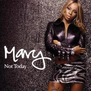 Not Today (Mary J. Blige song) - Image: Mary not today