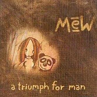 A Triumph for Man - Image: Mewatriumphforman