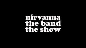 Nirvanna the Band the Show - Image: Nirvanna the Band the Show