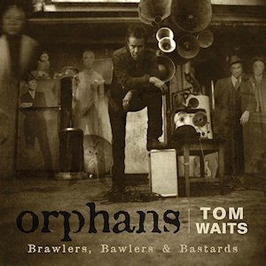 Orphans: Brawlers, Bawlers & Bastards - Image: Orphans Brawlers, Bawlers & Bastards (Tom Waits album cover art)