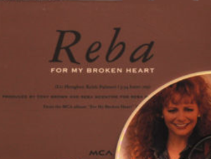 For My Broken Heart (song) - Image: Reba For My Broken Heart single