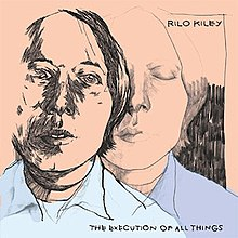Rilo Kiley - The Execution Of All Things.jpg