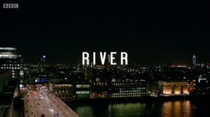 River (TV series) - River title card