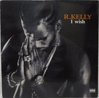 I Wish (R. Kelly song) - Image: Rkellyiwish