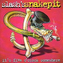 Slash's Snakepit It's Five O'Clock Somewhere.jpg