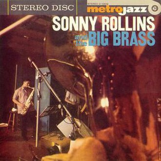 Sonny Rollins and the Big Brass - Image: Sonny Rollins and the Big Brass