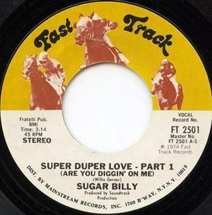 Super Duper Love (Are You Diggin' on Me) - Image: Sugar Billy Super Duper Love side A