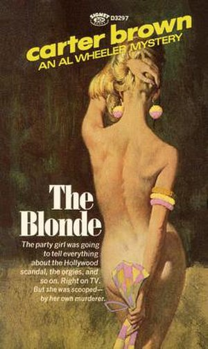 Carter Brown - The Blonde by Carter Brown Cover art by Robert E. McGinnis.