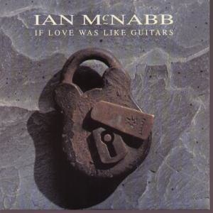 If Love Was Like Guitars - Image: These Are the Days (Ian Mc Nabb single rerelease cover)