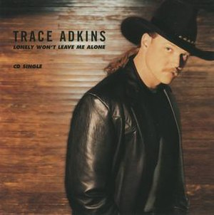 Lonely Won't Leave Me Alone (Trace Adkins song) - Image: Trace Adkins Lonely