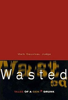 Wasted: Tales of a GenX Drunk