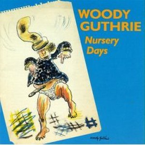 Nursery Days - Image: Woody Guthrie Nursery Days cover