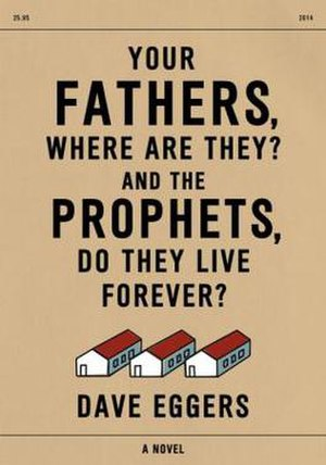 Your Fathers, Where Are They? And the Prophets, Do They Live Forever? - Image: Your Fathers, Where Are They? And the Prophets, Do They Live Forever?