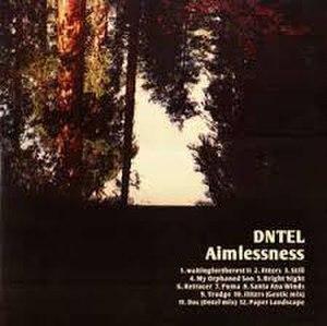 Aimlessness (album) - Image: Aimlessness Dntel
