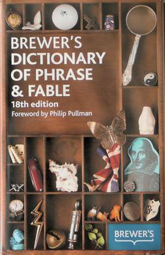 Brewer's Dictionary of Phrase and Fable - The 18th edition of the dictionary, published in 2009
