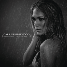 Carrie Underwood - Something in the Water (Official Single Cover).png